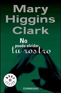 No puedo olvidar tu rostro par Mary Higgins Clark