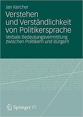 Verstehen und Verständlichkeit von Politikersprache: Verbale Bedeutungsvermittlung zwischen Politikern und Bürgern (German Edition)