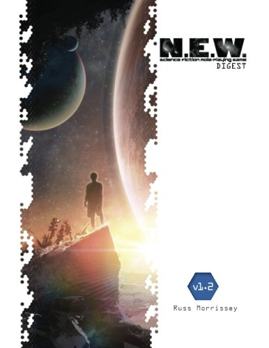 N.E.W. Science Fiction RPG Digest (What's OLD is NEW) (Best Sci Fi Rpg)