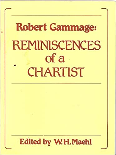 Robert Gammage: Reminiscences of a Chartist ('Bulletin' supplements : aids to research / Society for the Study of Labour History)