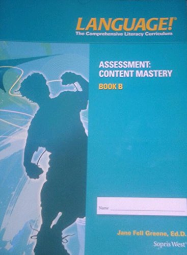 Language!; The Comprehensive Literacy Curriculum (Assessment: Content Mastery Book B)