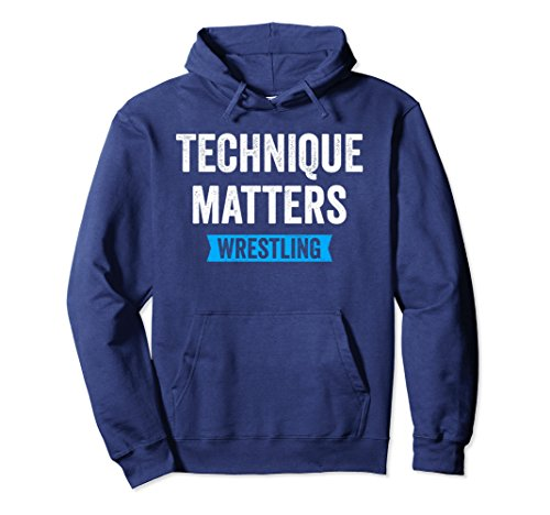 Unisex Technique Matters in Wrestling Hoodie for Wrestlers, Gift Large Navy by Wrestling Shirts and Wrestling Shoes