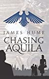 img - for Chasing Aquila: Sequel to WW2 spy drama, 'Hunting Aquila', with a twist book / textbook / text book