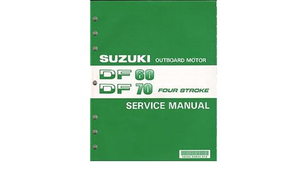 suzuki outboard motor df60 df70 four stroke service manual suzuki rh amazon com Suzuki 6 HP Outboard Suzuki 4 Stroke Outboards