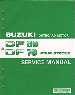 suzuki outboard motor df60 df70 four stroke service manual suzuki rh amazon com Small Outboard Motors Suzuki Outboard Wiring