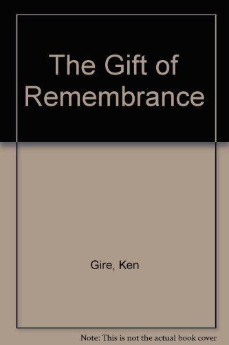 The Gift of Remembrance