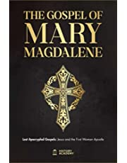 The Gospel of Mary Magdalene: Lost Apocryphal Gospels: Jesus and the First Woman Apostle