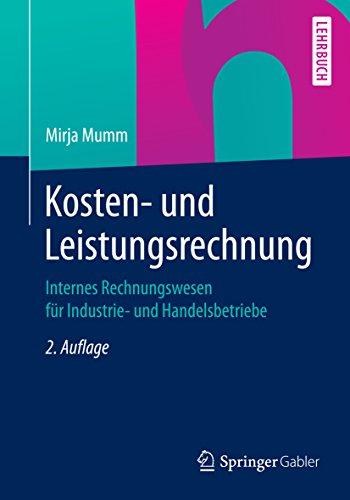 Download Kosten- und Leistungsrechnung: Internes Rechnungswesen für Industrie- und Handelsbetriebe (German Edition) Pdf