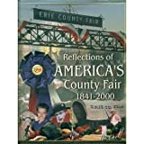 Reflections of America's County Fair, 1841-2000, Ellen Taussig and Lou Ann Delaney, 0971349002