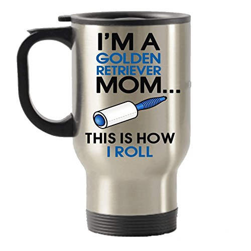 (I'm An Golden Retriever Mom -This Is How I Roll Stainless Steel Travel Insulated Tumblers)