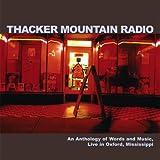 Thacker Mountain Radio (Rare Live Tracks & Spoken Word)