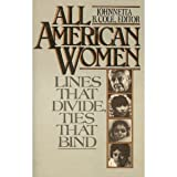All American Women : Lines That Divide, Ties That Bind, Cole, Johnnetta B., 0029064600