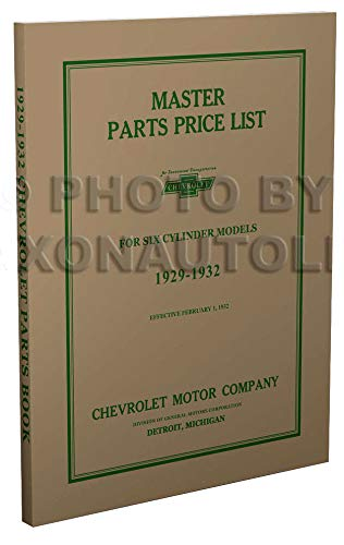 COMPLETE & UNABRIDGED 1929 1930 1931 1932 CHEVROLET CAR & TRUCK 6 CYL. MASTER PARTS IDENTIFICATION MANUAL - CATALOG - GUIDE - Part Numbers, Model Years, Illustrations