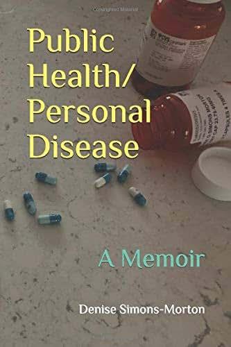 Public Health/Personal Disease: A Memoir