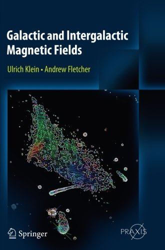 Galactic and Intergalactic Magnetic Fields (Springer Praxis Books)