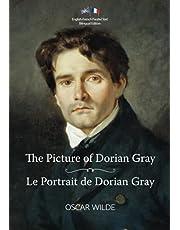 The Picture of Dorian Gray / Le Portrait de Dorian Gray: English-French Parallel Text Bilingual Edition / Texte Parallèle Anglais-Français Édition Bilingue