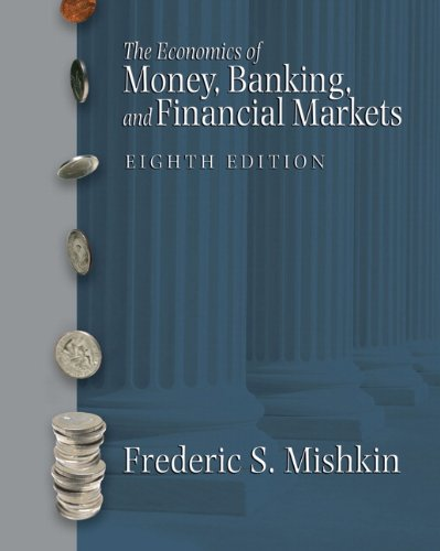 The Economics of Money, Banking and Financial Markets, 8th Edition / MyEconLab / eBook 1-Semester Student Access Kit