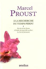 Omnibus - A la recherche du temps perdu 01 : Du côté de chez Swann -  A l'ombre des jeunes filles en fleurs - Le Côté de Guermantes par Marcel Proust