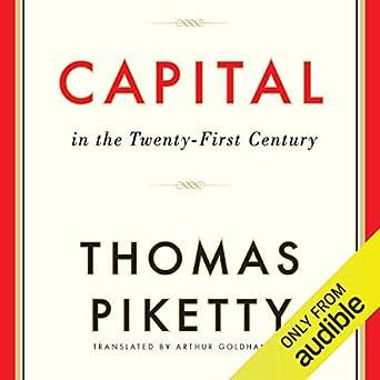 Amazon com: Capital in the Twenty-First Century (Audible Audio