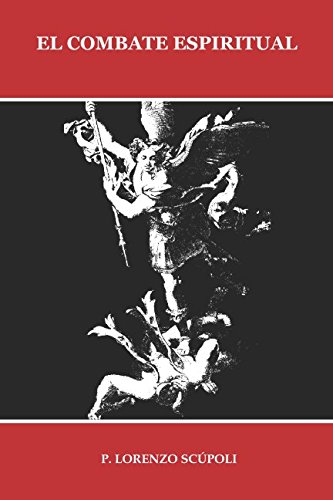 El COMBATE ESPIRITUAL (ILUSTRADO) (Spanish Edition) [P. LORENZO SCUPOLI] (Tapa Blanda)