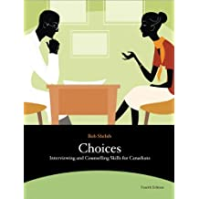 Choices: Interviewing and Counselling Skills for Canadians (4th Edition) ,by Shebib, Bob ( 2010 ) Paperback