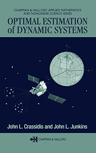 Optimal Estimation of Dynamic Systems (Chapman & Hall/CRC Applied Mathematics & Nonlinear Science) Pdf