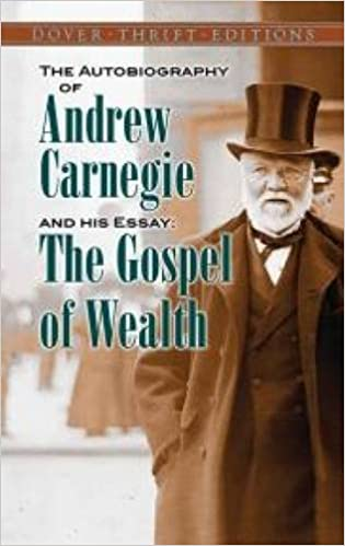 andrew carnegie essay andrew carnegie essay question to what  the autobiography of andrew carnegie and his essay the gospel of the autobiography of andrew carnegie