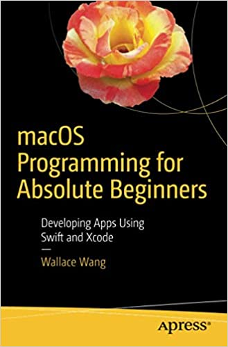 macOS Programming for Absolute Beginners: Developing Apps