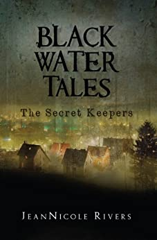 Black Water Tales: The Secret Keepers by [Rivers, JeanNicole]