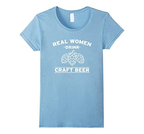 Womens Real Women Drink Craft Beer Funny T-shirt with Hop logo XL Baby Blue (Women Drink Real)