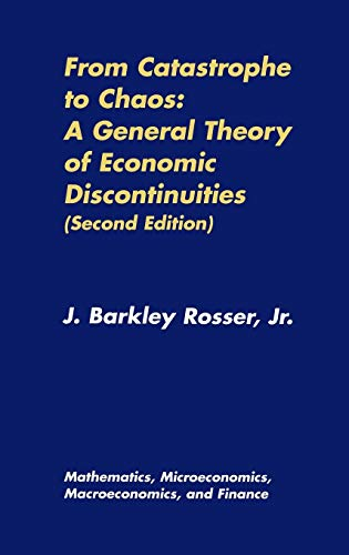 From Catastrophe to Chaos: A General Theory of Economic Discontinuities: Volume I: Mathematics, Microeconomics, Macroeco