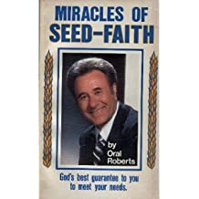 Miracles of Seed-Faith: God's Best Guarantee to You to Meet Your Needs