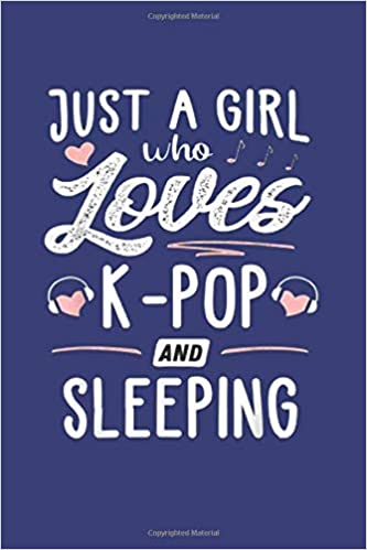 Amazon.com: Just A Girl Who Loves K Pop: 110 Lined Pages Journal