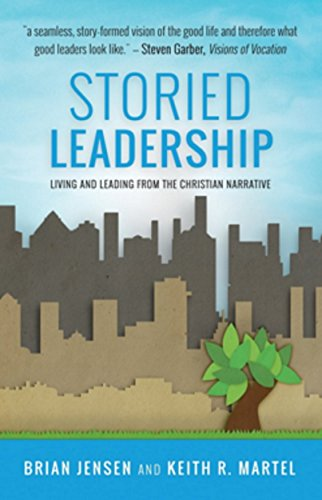 Storied Leadership: Living and Leading From the Christian