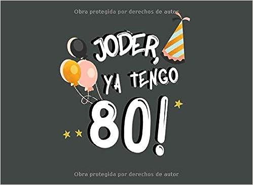 Joder, Ya Tengo 80!: Libro de Visitas para 80 Cumpleaños ...