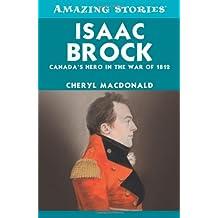 Isaac Brock: Canada's Hero in the War of 1812