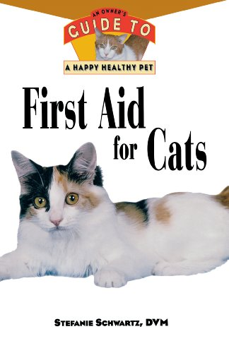 First Aid for Cats: An Owner's Guide to a Happy Healthy Pet by Howell Book House