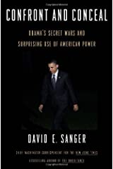 Confront and Conceal: Obama's Secret Wars and Surprising Use of American Power by David E. Sanger (2012-06-05) Hardcover