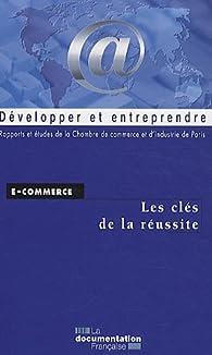 E-commerce : Les clés de la réussite par  Chambre de commerce et d'industrie de Paris (CCIP)