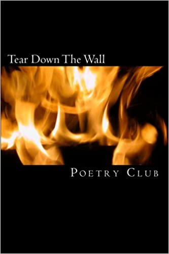 Tear Down The Wall: Saddleback Poetry Club Anthology: Poetry