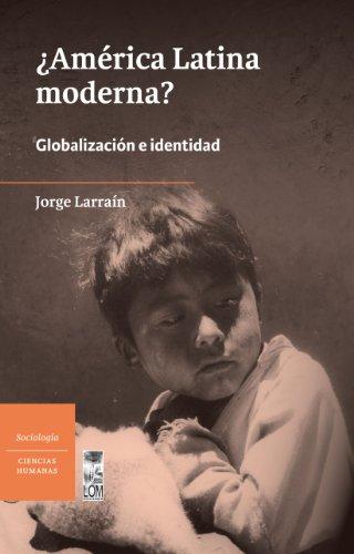 América Latina moderna?  (2ª ed.) (Spanish Edition)
