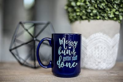 Girly Coffee Mug for Women, Mom, Coworkers - Messy Bun and Getting Stuff Done - Unique Gift for Mom, Sister, Friend, Women who have Everything - Handmade Coffee Cups & Mugs with Quotes, 15 oz