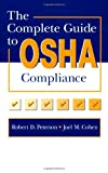 Complete Guide to OSHA Compliance, Cohen, Joel M., 0873716817
