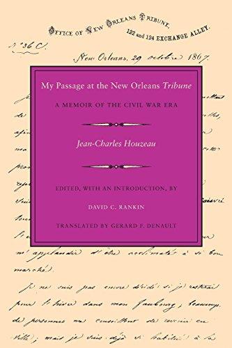 My Passage at the New Orleans Tribune : A Memoir of the Civil War Era (War Civil Era Newspapers)