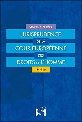 En ligne téléchargement Jurisprudence de la Cour européenne des droits de l'Homme - 13e éd. pdf ebook