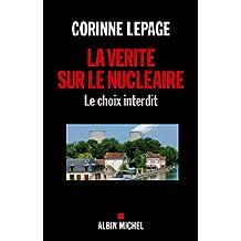 La Vérité sur le nucléaire : Le choix interdit (Documents Societe t. 6151) (French Edition)