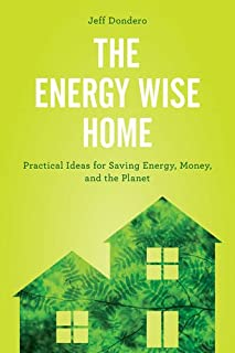 Book Cover: The Energy Wise Home: Practical Ideas for Saving Energy, Money, and the Planet