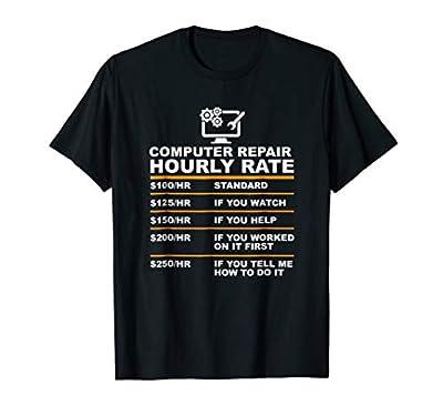 Computer Repair Hourly Rate, Computer Repair Geek T-shirt