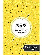 369 Manifestation Journal: Nikola Tesla's Method-Manifest Your Dreams & Desires-33/45 Days Guide For 369 Manifesting