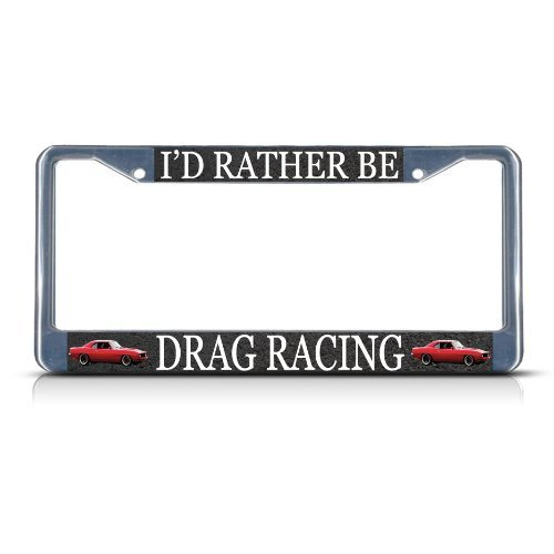 Jesspad Personalized I'D RATHER BE DRAG RACING SPORT Heavy Duty Metal License Plate Frame Tag Border,Frame Cover Gills
